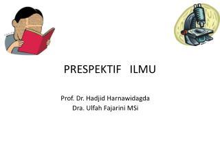 PRESPEKTIF   ILMU