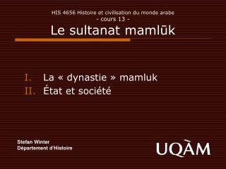 HIS 4656 Histoire et civilisation du monde arabe - cours 13 - Le sultanat maml ū k