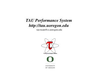 TAU Performance System tau.uoregon