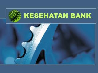 KESEHATAN BANK