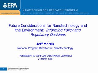 Future Considerations for Nanotechnology and the Environment: Informing Policy and Regulatory Decisions