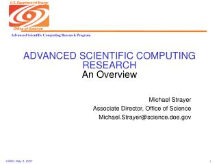 ADVANCED SCIENTIFIC COMPUTING RESEARCH An Overview