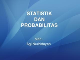 STATISTIK  DAN PROBABILITAS