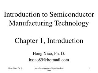 Introduction to Semiconductor Manufacturing Technology Chapter 1, Introduction