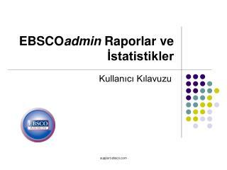 EBSCO admin Raporlar ve İstatistikler