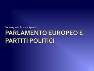Parlamento europeo e partiti politici