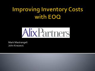 Improving Inventory  Costs with  EOQ