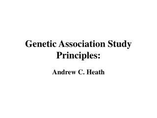 Genetic Association Study Principles:
