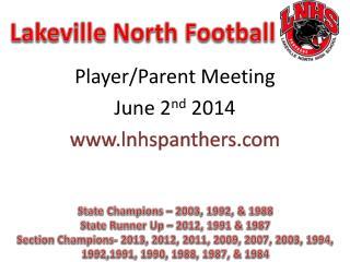 Player /Parent Meeting June 2 nd  2014 lnhspanthers