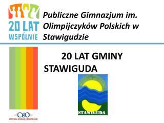 Publiczne Gimnazjum im. Olimpijczyków Polskich w Stawigudzie