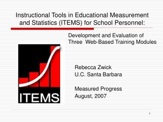 Instructional Tools in Educational Measurement and Statistics (ITEMS) for School Personnel: