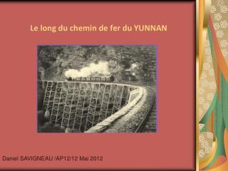 Le long du chemin de fer du YUNNAN
