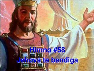Himno #58 Jehová te bendiga
