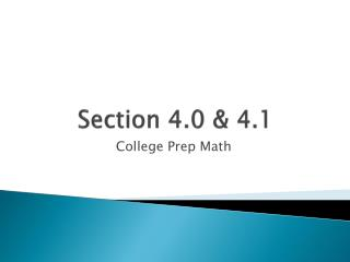 Section 4.0 & 4.1
