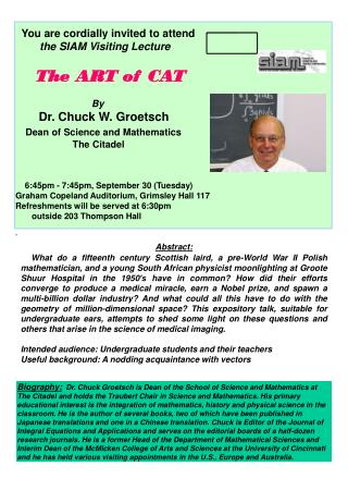 You are cordially invited to attend          the SIAM Visiting Lecture The ART of CAT