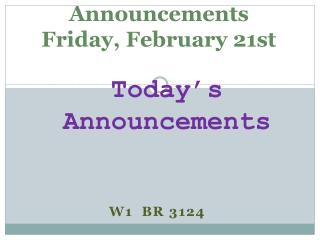 Announcements  Friday, February 21st