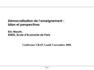 D mocratisation de l enseignement : bilan et perspectives  Eric Maurin,  EHESS, Ecole d Economie de Paris