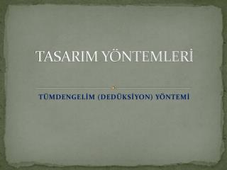 TASARIM YÖNTEMLERİ