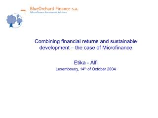 Combining financial returns and sustainable development � the case of Microfinance Etika - Alfi