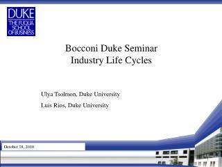 Bocconi Duke Seminar  Industry Life Cycles