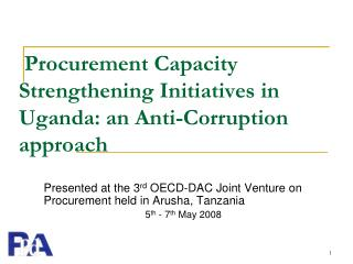 Procurement Capacity Strengthening Initiatives in Uganda: an Anti-Corruption approach