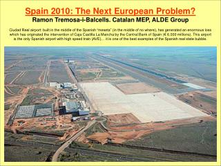 Spain 2010: The New European Problem? Ramon Tremosa-i-Balcells. Catalan MEP, ALDE Group