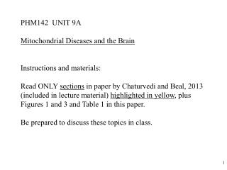 PHM142  UNIT 9A Mitochondrial Diseases and the Brain Instructions and materials: