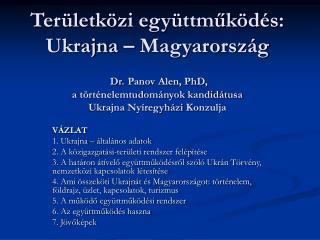 VÁZLAT  1.  Ukrajna – általános adatok 2.  A közigazgatási-területi rendszer felépítése