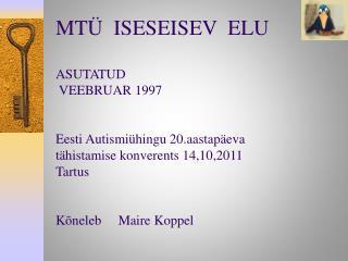 MTÜ  ISESEISEV  ELU ASUTATUD  VEEBRUAR 1997