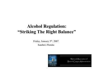"Alcohol Regulation:  ""Striking The Right Balance"""