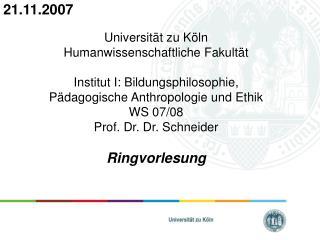 Universit�t zu K�ln  Humanwissenschaftliche Fakult�t  Institut I: Bildungsphilosophie,