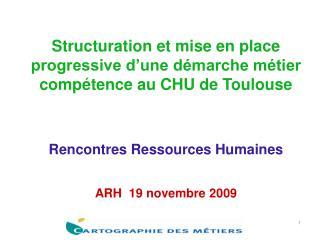Structuration et mise en place progressive d une d marche m tier comp tence au CHU de Toulouse   Rencontres Ressources H