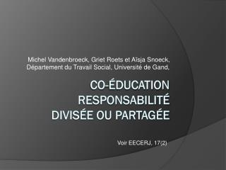 CO- DUCATION rESPonsabilit  divis e ou partag e