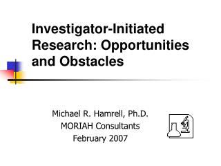 Investigator-Initiated Research: Opportunities and Obstacles