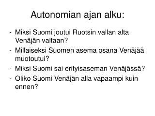 Autonomian ajan alku: