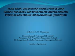 Oleh: Prof. Dr. I B R Supancana  Disampaikan pada Pertemuan FGD Inisiatif