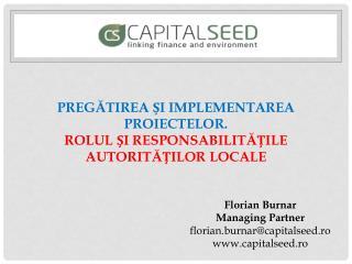 Pregătirea și implementarea proiectelor.  Rolul și responsabilitățile autorităților locale