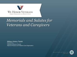 Memorials and Salutes for Veterans and Caregivers