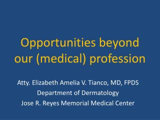 Opportunities beyond our (medical) profession