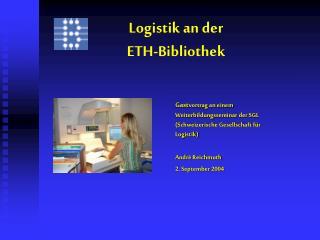Logistik an der  ETH-Bibliothek