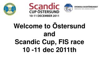 Welcome to Östersund and Scandic Cup, FIS race  10 -11 dec 2011th