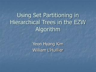 Using Set Partitioning in Hierarchical Trees in the EZW Algorithm