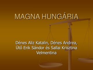 MAGNA HUNGÁRIA