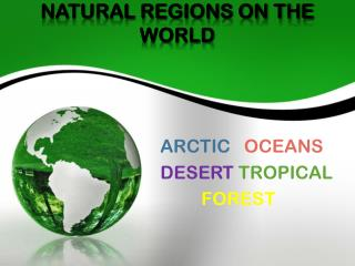 NATURAL REGIONS ON THE WORLD