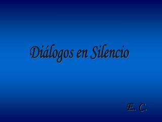 Diálogos en Silencio