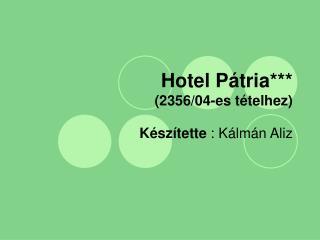 Hotel P�tria*** (2356/04-es t�telhez)