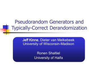 Pseudorandom Generators and Typically-Correct Derandomization