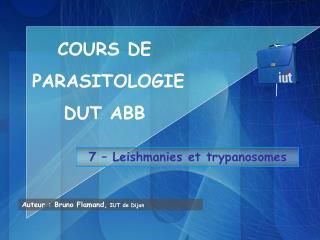 7 – Leishmanies et trypanosomes