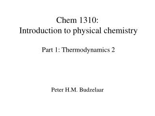 Chem 1310:   Introduction to physical chemistry   Part 1: Thermodynamics 2