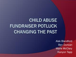 Child Abuse Fundraiser Potluck Changing the past